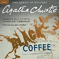 Black Coffee (       UNABRIDGED) by Agatha Christie Narrated by John Moffatt