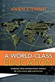 img - for A World-Class Education: Learning from International Models of Excellence and Innovation book / textbook / text book