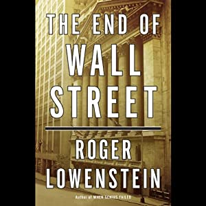 The End of Wall Street | [Roger Lowenstein]
