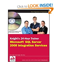 Knights 24-Hour Trainer: Microsoft SQL Server 2008 Integration Services