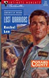 Lost Warriors (American Hero, Conard County) (Silhouette Intimate Moments #535) (0373075359) by Rachel Lee