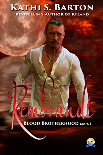 Kathi S. Barton - Rembrandt: Blood Brotherhood