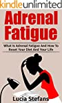 Adrenal Fatigue: What Is Adrenal Fati...