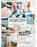 Maritim einrichten: Deko und DIY für das maritime Sommerfeeling