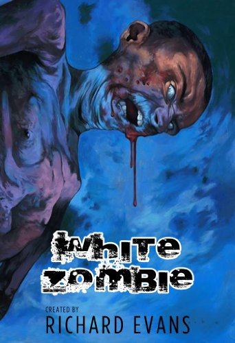 White Zombie (White Zombie Anthology Book 1)