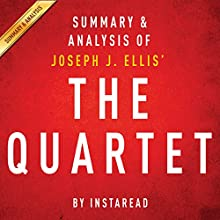 The Quartet by Joseph J. Ellis: Orchestrating the Second American Revolution, 1783-1789: Summary & Analysis (       UNABRIDGED) by Instaread Narrated by Jason P. Hilton