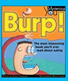 Burp! The Most Interesting Book You'll Ever Read About Eating (Turtleback School & Library Binding Edition) (0613362438) by Swanson, Diane