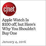 Apple Watch Is $100 off, but Here's Why You Shouldn't Buy One | David Carnoy