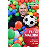 Puro Maldini: La pasión de un amante del fútbol ((Fuera de colección))