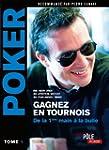 Poker - Gagnez en tournois : de la pr...