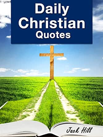 daily christian quotes inspirational bible verses about