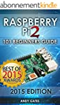 Raspberry Pi 2: 101 Beginners Guide:...