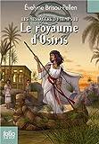 Evelyne Brisou-Pellen Le Royaume D'Osiris (Folio Junior)
