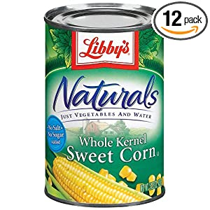 Libby's Naturals Whole Kernel Sweet Corn, 15-Ounce Cans (Pack of 12)
