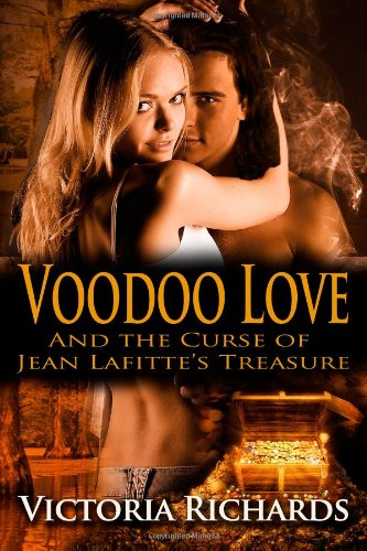 Voodoo Love: And the Curse of Jean Lafitte's Treasure by Victoria Richards