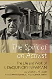 img - for The Spirit of an Activist: The Life and Work of Isaiah DeQuincey Newman book / textbook / text book