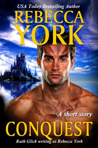 Conquest (A Fantasy & Futuristic Romance Short Story) by Rebecca York