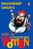 Khushwant Singh's Book of Unforgettable Women (0141000864) by Khushwant Singh