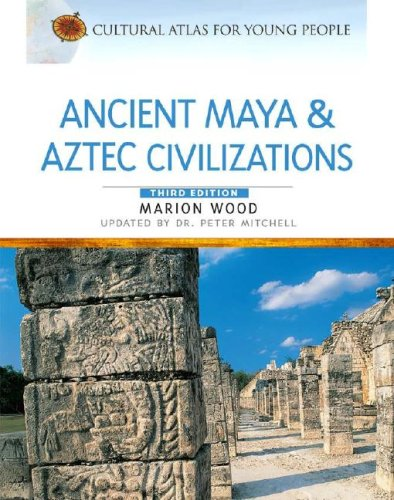 Ancient  Maya & Aztec Civilizations (Cultural Atlas for Young People)