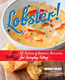 Lobster!: 55 Fresh and Simple Recipes for Everyday Eating (160342962X) by Dojny, Brooke