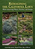 img - for Reimagining the California Lawn:Water-conserving Plants, Practices, and Designs book / textbook / text book