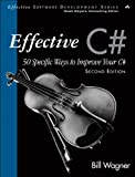 Effective C# (Covers C# 4.0): 50 Specific Ways to Improve Your C# (2nd Edition) (Effective Software Development Series)