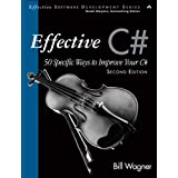 Effective C# (covers C# 4.0): 50 Specific Ways to Improve Your C# (Effective Software Development)by Bill Wagner