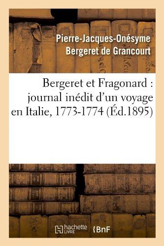 Bergeret et Fragonard : journal inédit d'un voyage en Italie, 1773-1774 (Éd.1895)