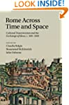 Rome across Time and Space: Cultural...