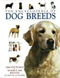 The Encylopedia of Dog Breeds; 1000 Pictures, Nearly 400 Breeds
