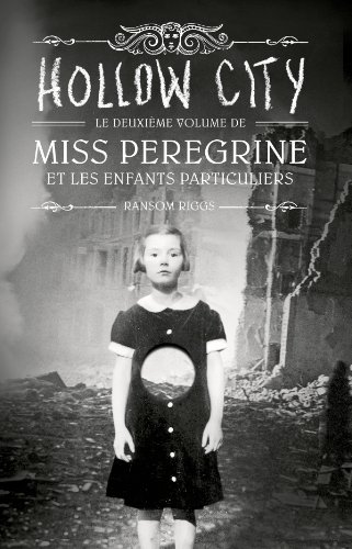 Miss Peregrine et les enfants particuliers (2) : Hollow city
