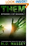 THEM Episode 2: A Paranormal Post-Apocalyptic Thrill Ride (Them Season)