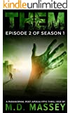 THEM Episode 2: A Paranormal Post-Apocalyptic Thrill Ride (Them Series)