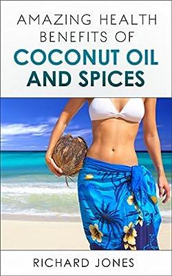 Coconut Oil: Amazing Health Benefits of Coconut oil and Spices, Health Benefits of Coconut water, Coconut oil, coconut flour, scraped coconut and spices: Health benefits of Coconut Oil and Spices