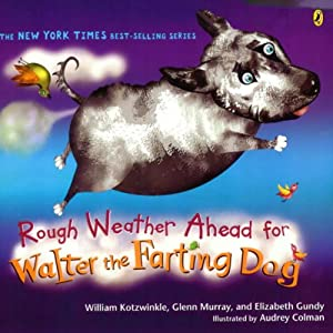 Rough Weather Ahead for Walter the Farting Dog | [William Kotzwinkle]