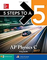 5 Steps to a 5 AP Physics C 2017 Edition Front Cover