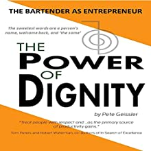 The Bartender as Entrepreneur: The Power of Dignity (       UNABRIDGED) by Pete Geissler Narrated by Becky White