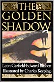 The Golden Shadow (0575052554) by Garfield, Leon