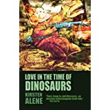 Love in the Time of Dinosaurs ~ Kirsten Alene
