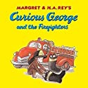 Curious George and the Firefighter (       UNABRIDGED) by Margret Rey, H.A. Rey Narrated by Illyse Robbins