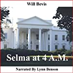 Selma at 4 A.M. | Will Bevis