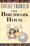 The Birchbark House by Erdrich, Louise (2002) Paperback