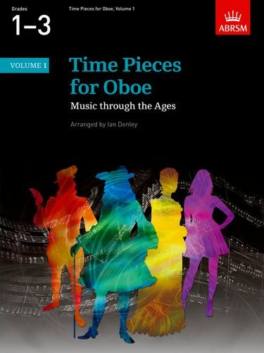 Time Pieces for Oboe, Volume 1: Music through the Ages in 2 Volumes: v. 1 (Time Pieces (ABRSM))