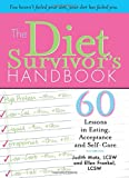 img - for The Diet Survivor's Handbook: 60 Lessons in Eating, Acceptance and Self-Care book / textbook / text book