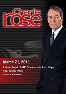 Charlie Rose - Richard Engel /  Rep. Barney Frank / Nathan Myhrvold (March 21, 2011)