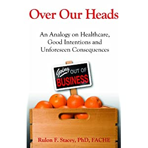Over Our Heads: An Analogy on Healthcare, Good Intentions, and Unforeseen Consequences