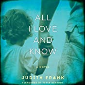 All I Love and Know | [Judith Frank]