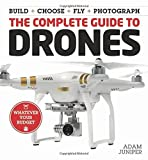The Complete Guide to Drones: Whatever your budget - Construction + Choose Photo + Fly +