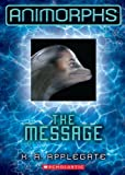 img - for Animorphs #4: The Message book / textbook / text book