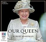 Robert Hardman Our Queen